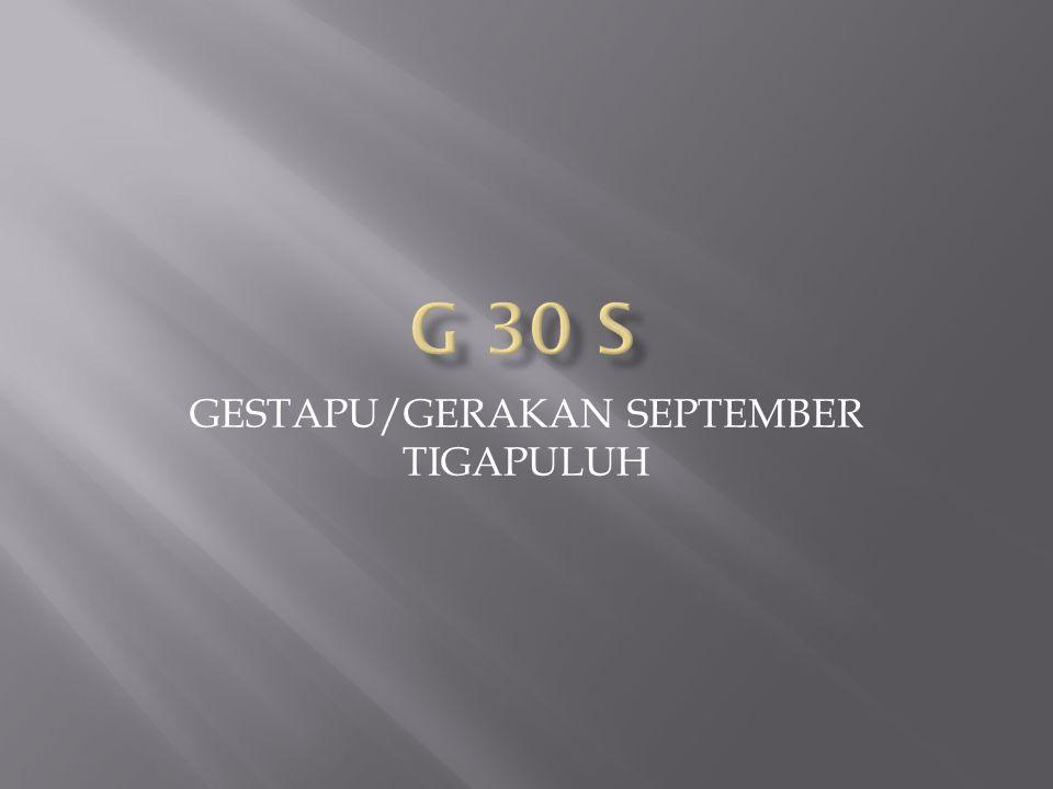GESTAPU/GERAKAN SEPTEMBER TIGAPULUH