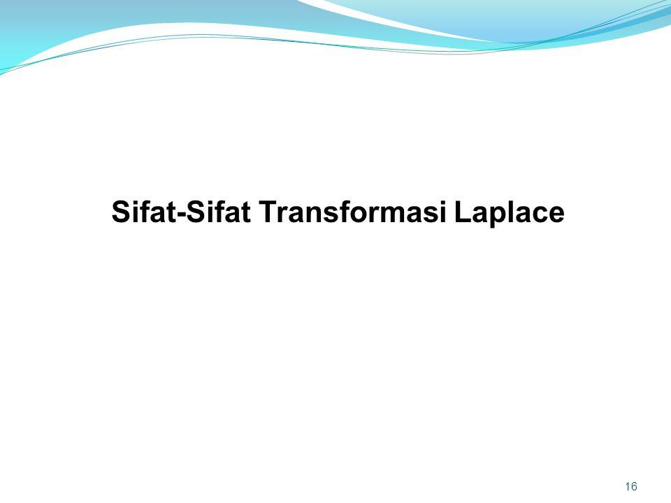 Sifat-Sifat Transformasi Laplace 16