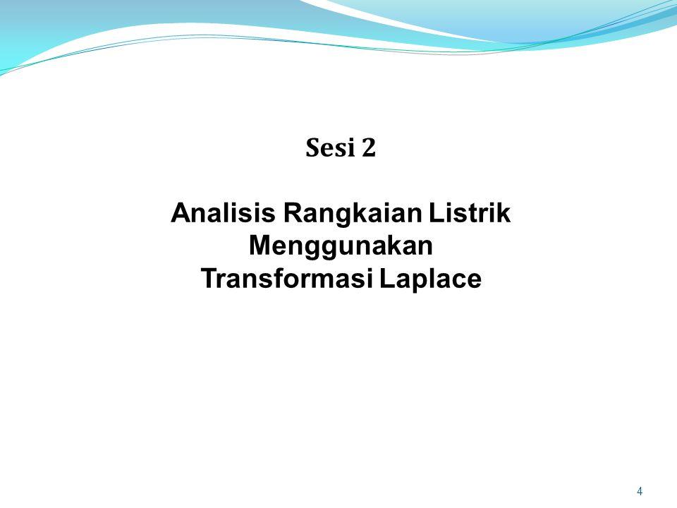 Sesi 2 Analisis Rangkaian Listrik Menggunakan Transformasi Laplace 4