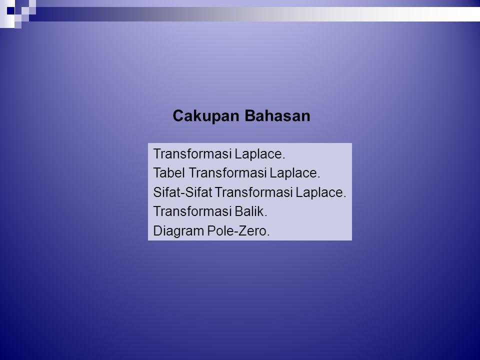 Transformasi Laplace.Tabel Transformasi Laplace. Sifat-Sifat Transformasi Laplace.