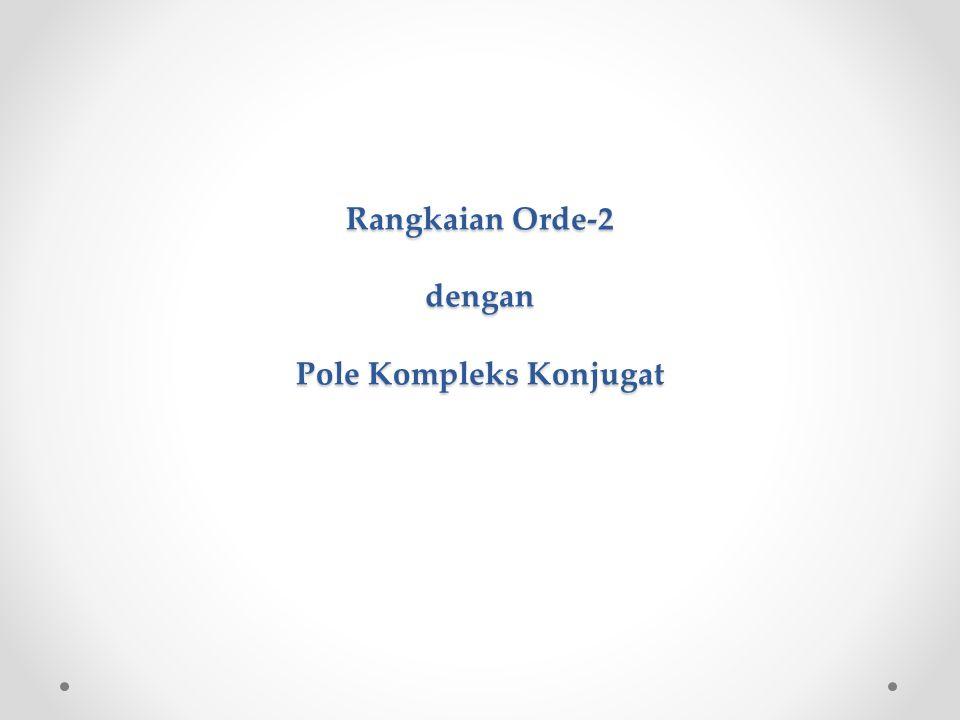 Rangkaian Orde-2 dengan Pole Kompleks Konjugat