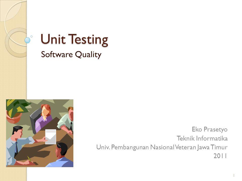 Unit Testing Software Quality Eko Prasetyo Teknik Informatika Univ.