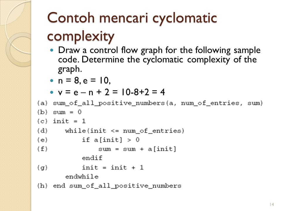 Contoh mencari cyclomatic complexity Draw a control flow graph for the following sample code.