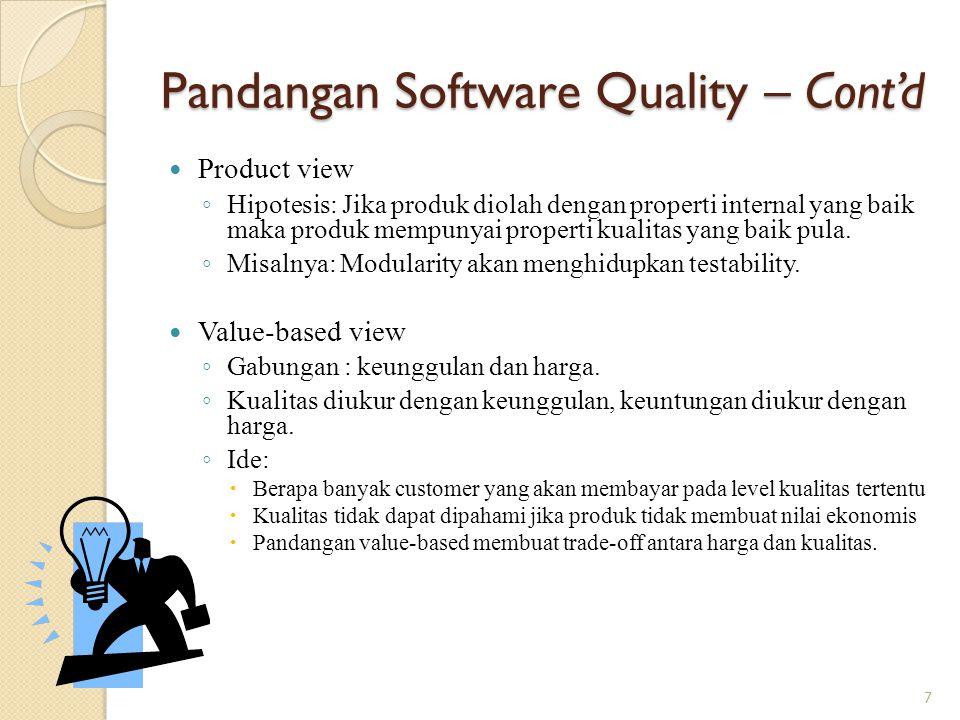 Pengukuran Kualitas Software Alasan developer memandang kualitas secara kuantitatif ◦ Pengukuran dapat memunculkan baseline kualitas ◦ Pengukuran adalah kunci peningkatan proses ◦ Kebutuhan untuk peningkatan dapat diinvestigasi setelah melakukan pengukuran 8