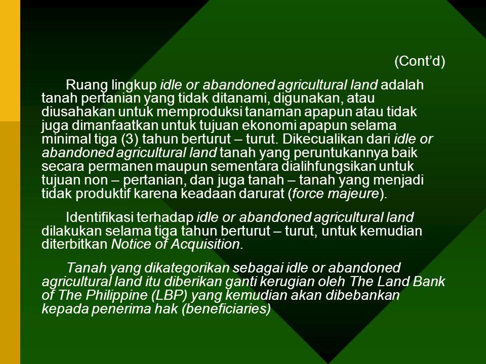 (Cont'd) Ruang lingkup idle or abandoned agricultural land adalah tanah pertanian yang tidak ditanami, digunakan, atau diusahakan untuk memproduksi ta