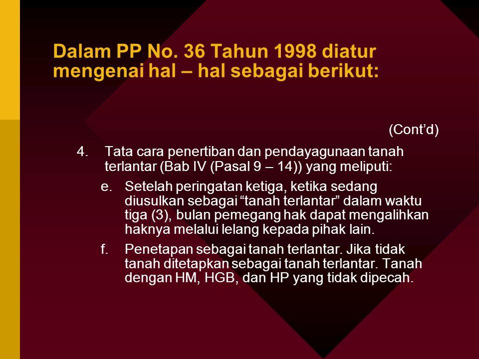 Catatan terhadap RPP Penertiban Tanah Terlantar (Cont'd) Terhadap tanah pertanian dan perkebunan, seyogyanya persyaratan teknis tentang tanah terlantar merujuk pada syarat/kriteria yang ditetapkan oleh instansi yang berwenang sesuai peraturan perundangan – undangan terkait.