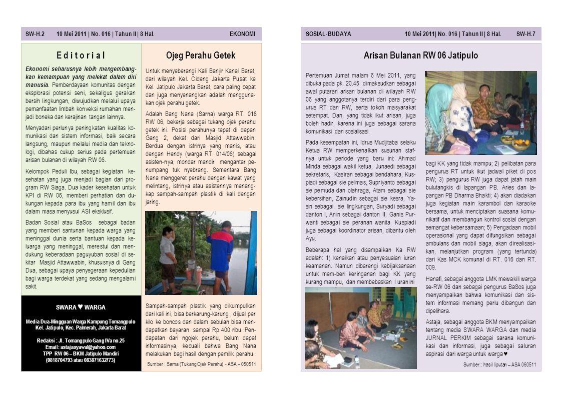 SW-H.2 10 Mei 2011 | No. 016 | Tahun II | 8 Hal. EKONOMISOSIAL-BUDAYA 10 Mei 2011| No. 016 | Tahun II | 8 Hal. SW-H.7 Pertemuan Jumat malam 6 Mei 2011