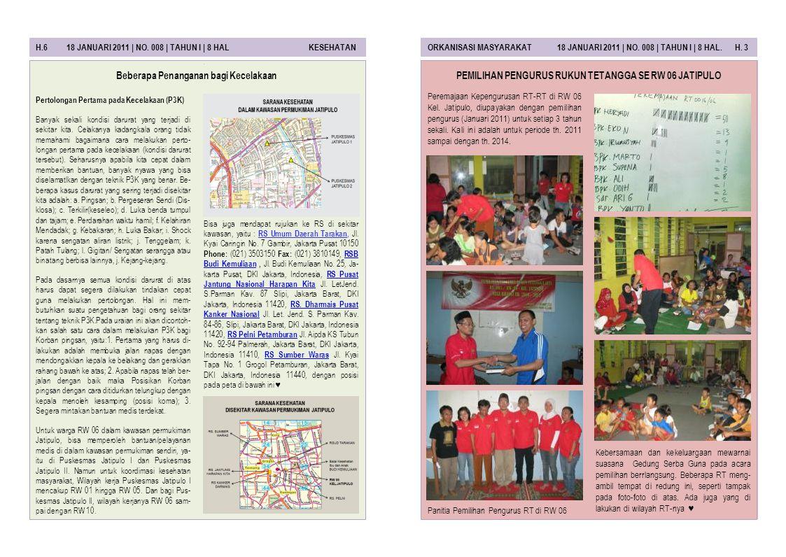 H.6 18 JANUARI 2011 | NO. 008 | TAHUN I | 8 HAL KESEHATANORKANISASI MASYARAKAT 18 JANUARI 2011 | NO. 008 | TAHUN I | 8 HAL. H. 3 Peremajaan Kepengurus
