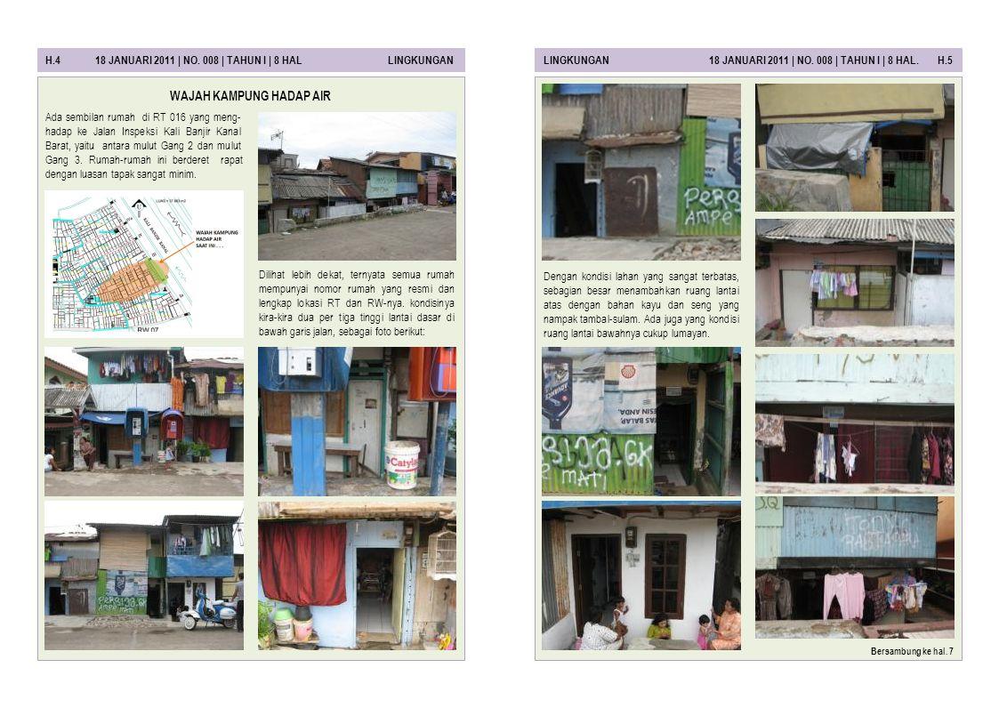 H.4 18 JANUARI 2011 | NO. 008 | TAHUN I | 8 HAL LINGKUNGANLINGKUNGAN 18 JANUARI 2011 | NO. 008 | TAHUN I | 8 HAL. H.5 Ada sembilan rumah di RT 016 yan