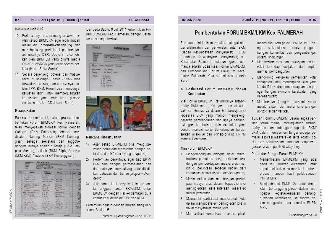 h.10 31 Juli 2011 | No. 019 | Tahun II | 16 hal. ORGANISASIORGANISASI 31 Juli 2011 | No. 019 | Tahun II | 16 hal. h. 07 Dan pada Sabtu, 9 Juli 2011 te