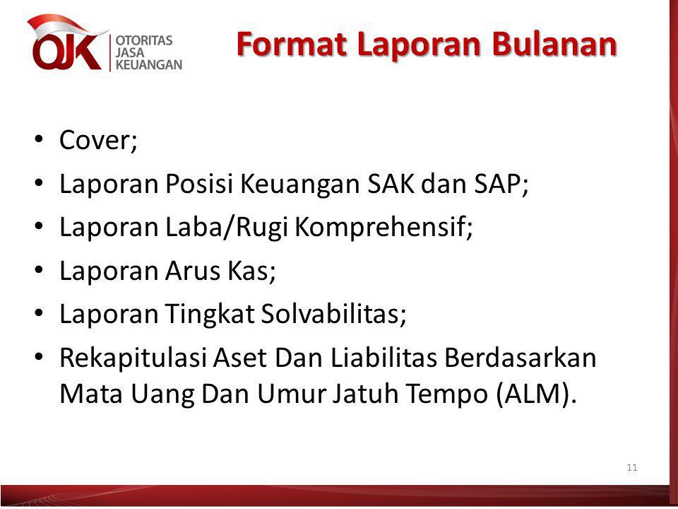 Format Laporan Bulanan Cover; Laporan Posisi Keuangan SAK dan SAP; Laporan Laba/Rugi Komprehensif; Laporan Arus Kas; Laporan Tingkat Solvabilitas; Rek