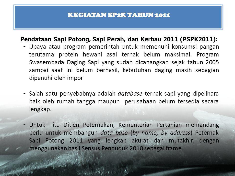 Pendataan Sapi Potong, Sapi Perah, dan Kerbau 2011 (PSPK2011): - Upaya atau program pemerintah untuk memenuhi konsumsi pangan terutama protein hewani