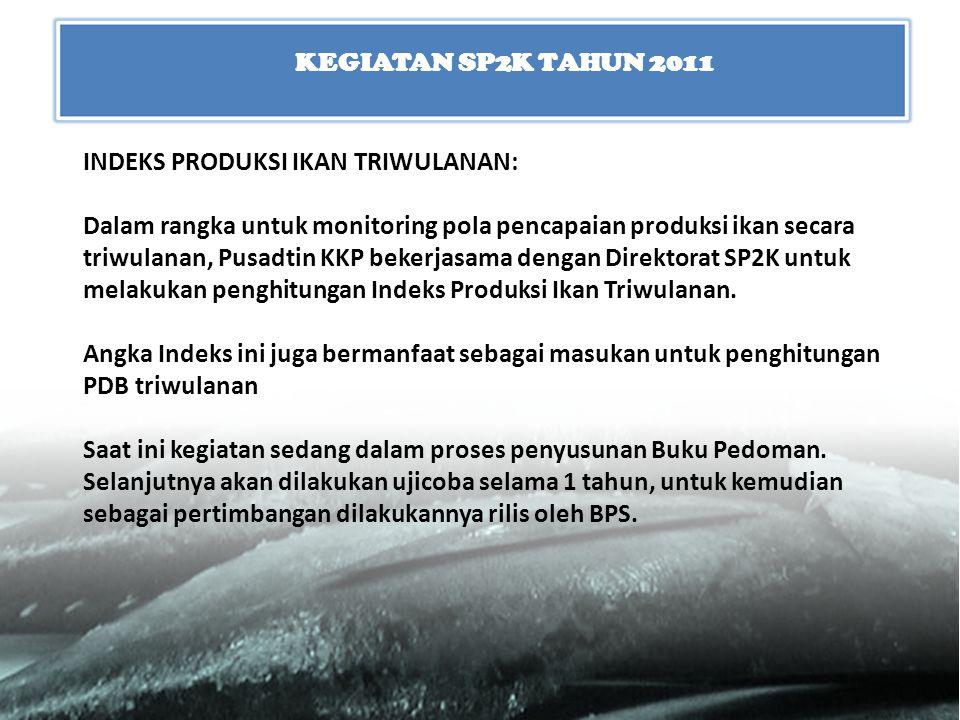 INDEKS PRODUKSI IKAN TRIWULANAN: Dalam rangka untuk monitoring pola pencapaian produksi ikan secara triwulanan, Pusadtin KKP bekerjasama dengan Direkt