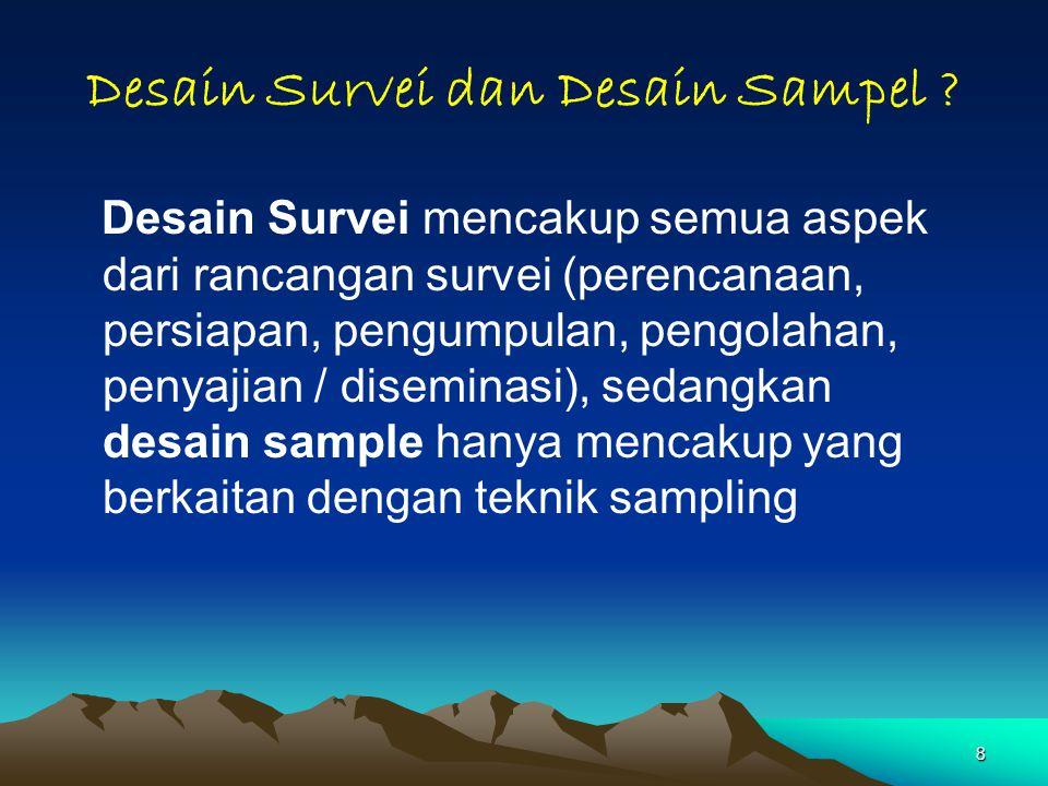 8 Desain Survei dan Desain Sampel .