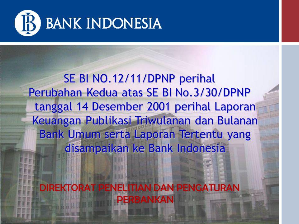 SE BI NO.12/11/DPNP perihal Perubahan Kedua atas SE BI No.3/30/DPNP tanggal 14 Desember 2001 perihal Laporan Keuangan Publikasi Triwulanan dan Bulanan