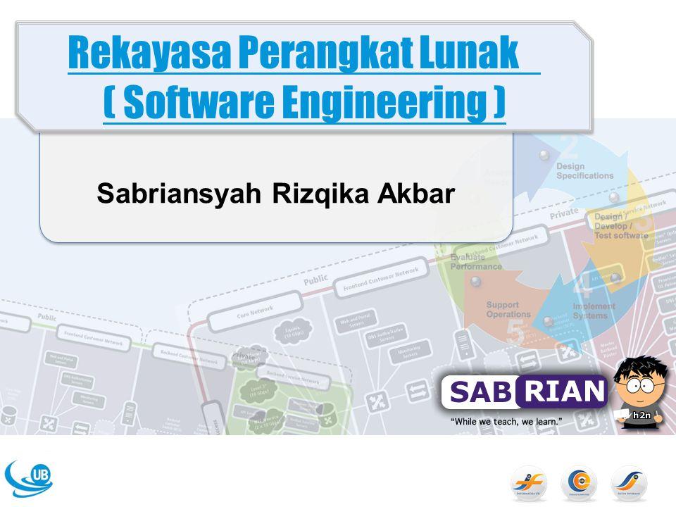 Sabriansyah Rizqika Akbar Rekayasa Perangkat Lunak ( Software Engineering )
