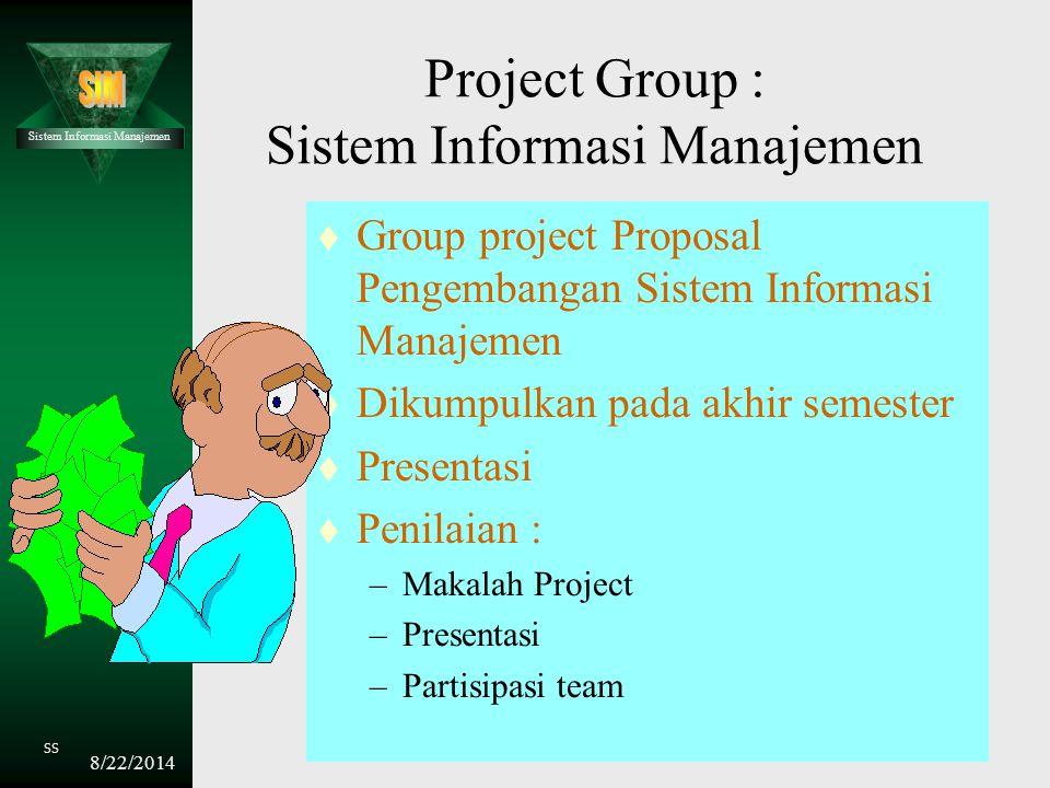 Sistem Informasi Manajemen SS 8/22/2014 Sistem Informasi Manajemen : Prespektif Level Manajerial t Konsep Dasar Sistem Informasi t Perencanaan Strateg
