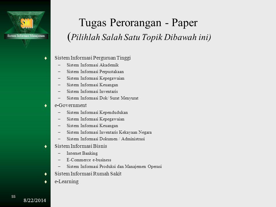 Sistem Informasi Manajemen SS 8/22/2014 Tugas Perorangan - Paper ( Pilihlah Salah Satu Topik Dibawah ini) t Peranan Strategik Sistem Informasi Menuju