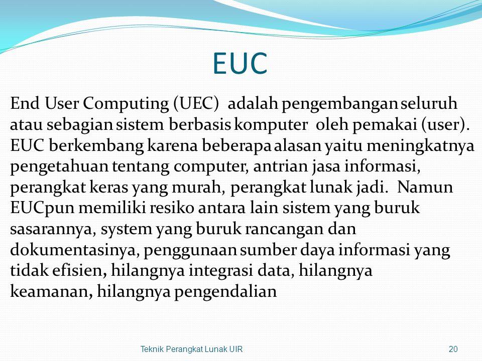 EUC End User Computing (UEC) adalah pengembangan seluruh atau sebagian sistem berbasis komputer oleh pemakai (user).