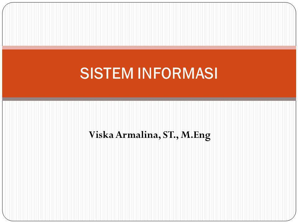 Viska Armalina, ST., M.Eng SISTEM INFORMASI