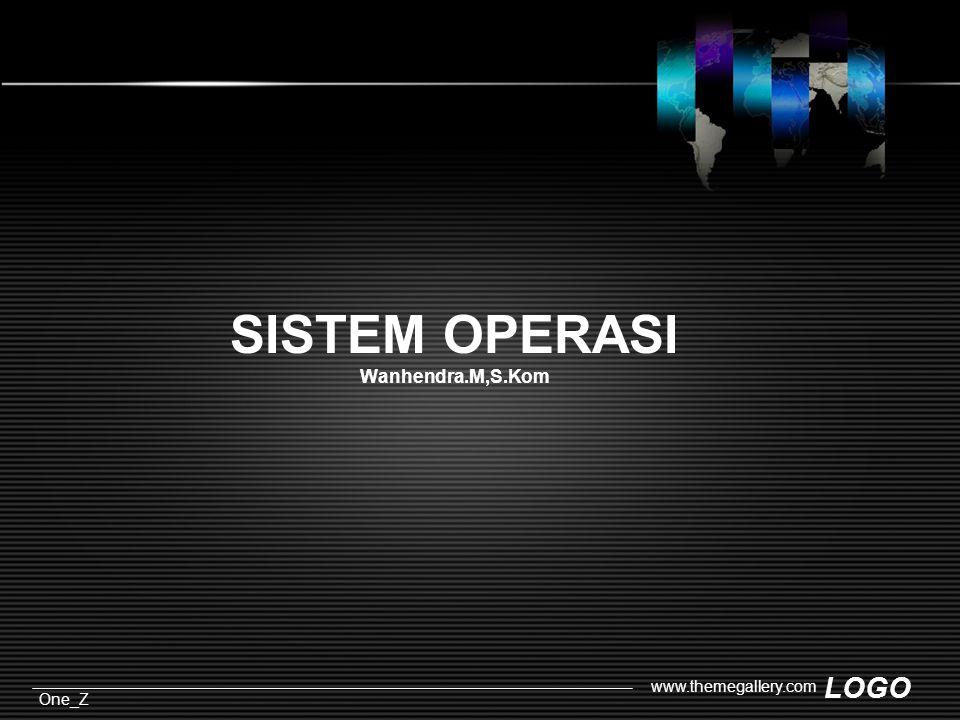 LOGO One_Z www.themegallery.com SISTEM OPERASI Wanhendra.M,S.Kom
