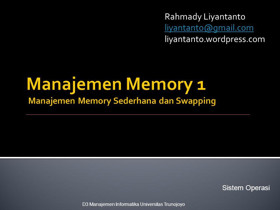  Latar Belakang  Konsep Dasar  Pengalamatan Memori  Swapping  Skema Swapping