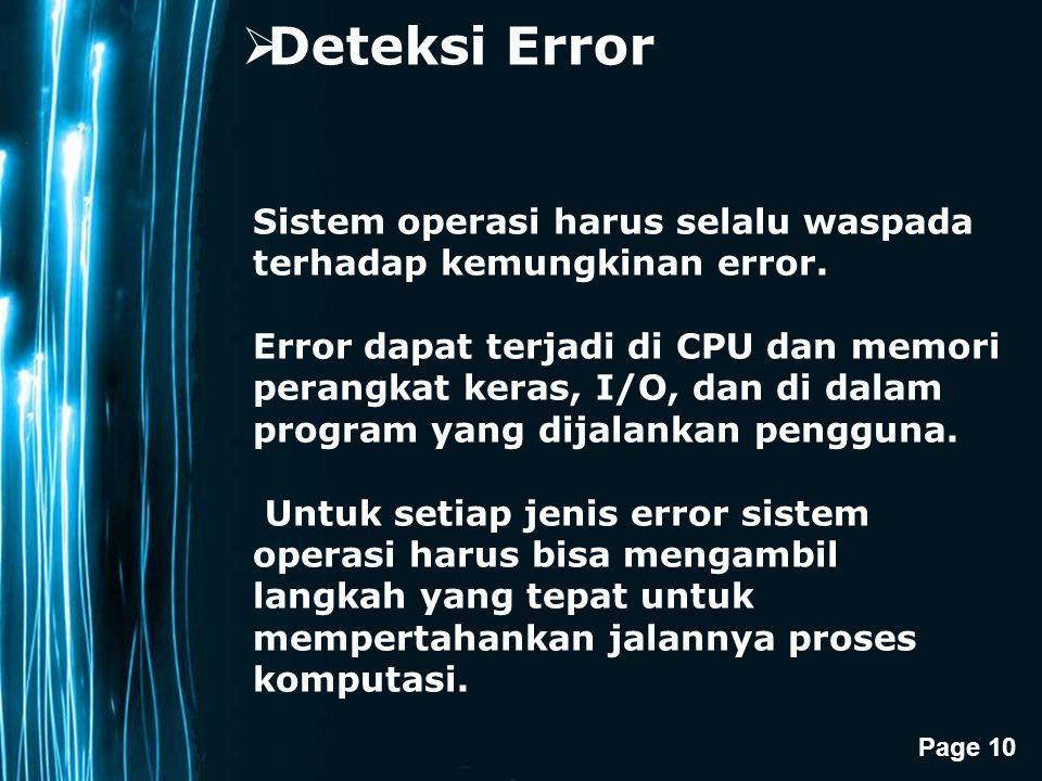 Page 10  Deteksi Error Sistem operasi harus selalu waspada terhadap kemungkinan error.