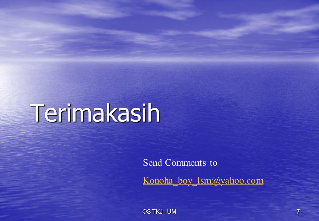 OS TKJ - UM7 Terimakasih Send Comments to Konoha_boy_lsm@yahoo.com