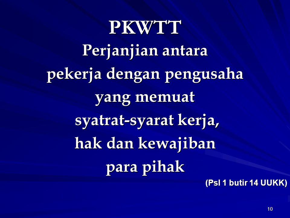 9 PKWT yang tidak memenuhi ketentuan, demi hukum menjadi PKWTT