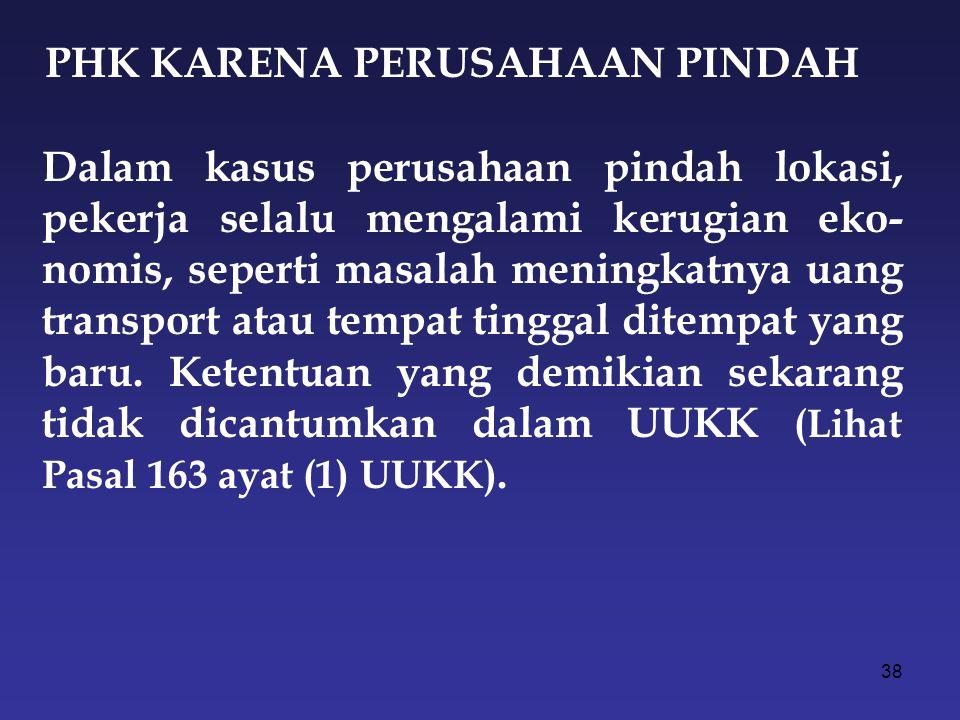 37 PHK MELALUI PPHI Sejak dikeluarkannya keputusan MK, semua PHK hanya dapat dilakukan setelah mendapat penetapan PPHI.