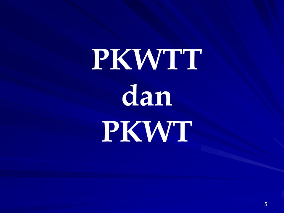 5 PKWTT dan PKWT