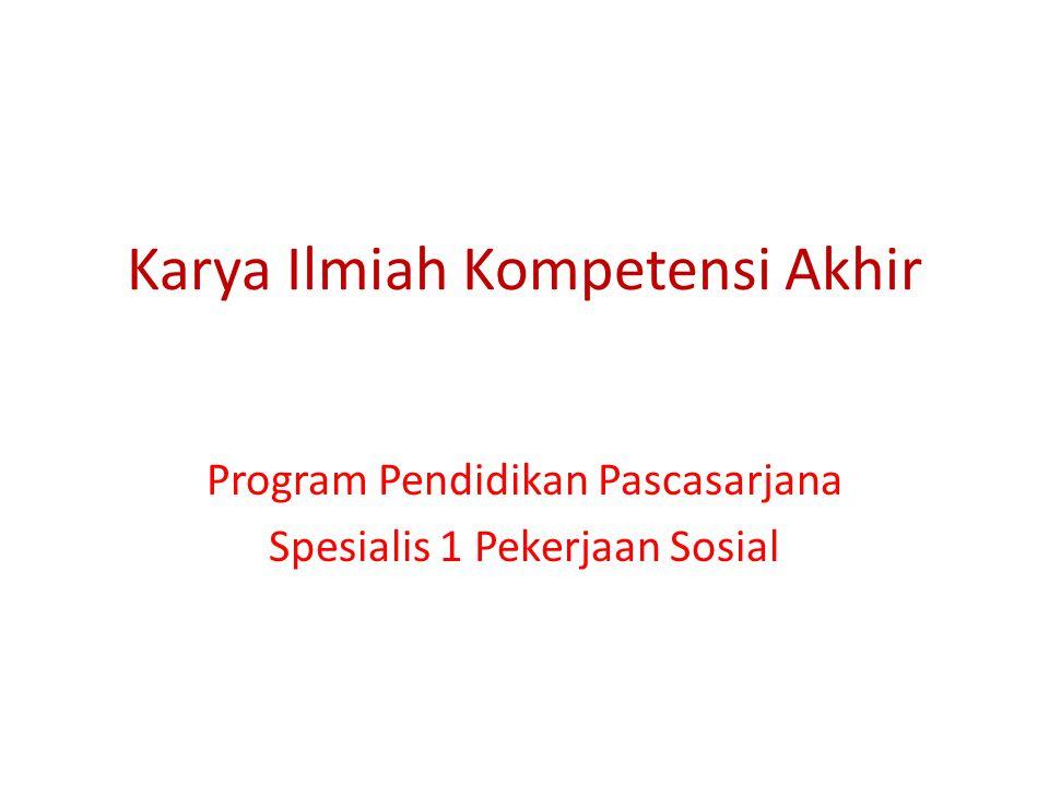 Karya Ilmiah Kompetensi Akhir Program Pendidikan Pascasarjana Spesialis 1 Pekerjaan Sosial
