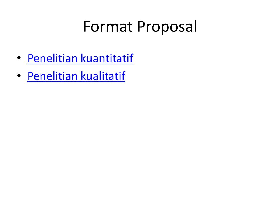 Format Proposal Penelitian kuantitatif Penelitian kualitatif
