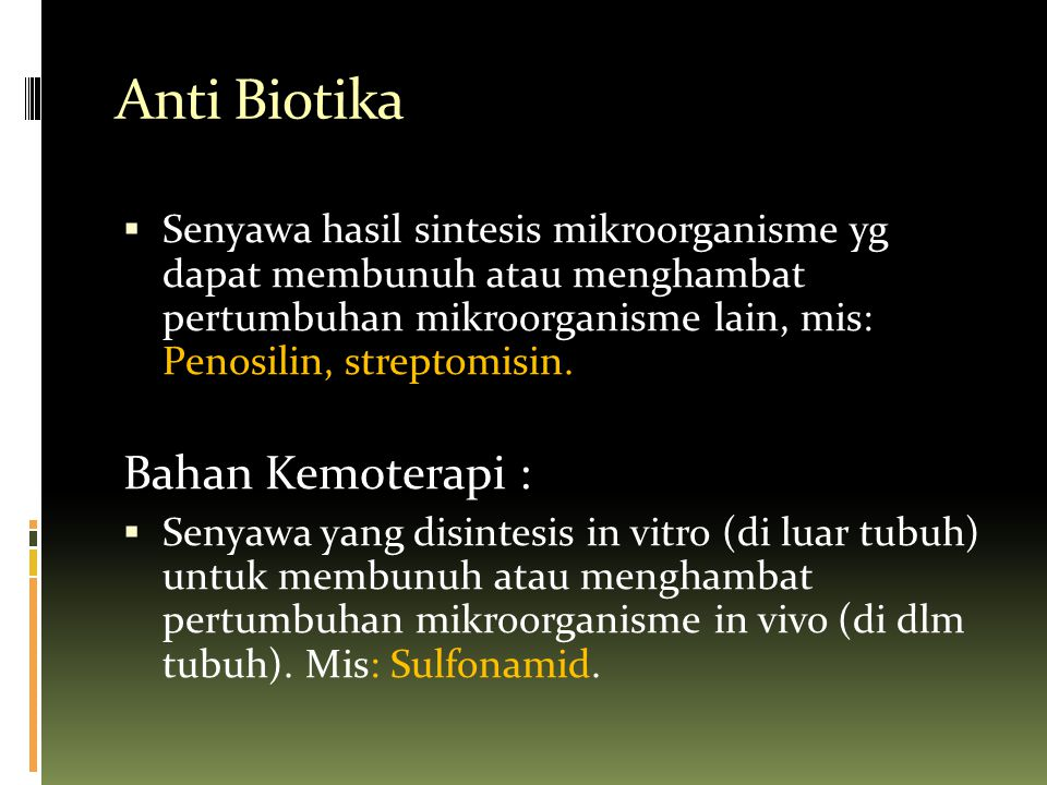 Penicillin Klinis: * First choice drug  bac meningitis, inf bone, joints, skin, soft tisssue, throat, bronchi, tr UG.