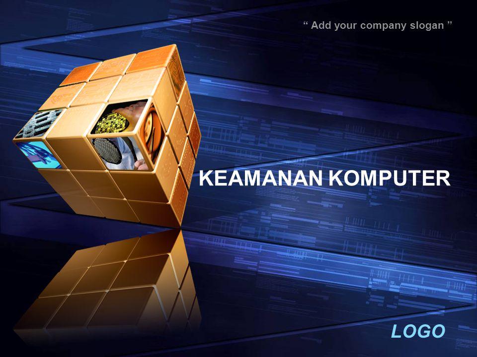 "LOGO "" Add your company slogan "" KEAMANAN KOMPUTER"