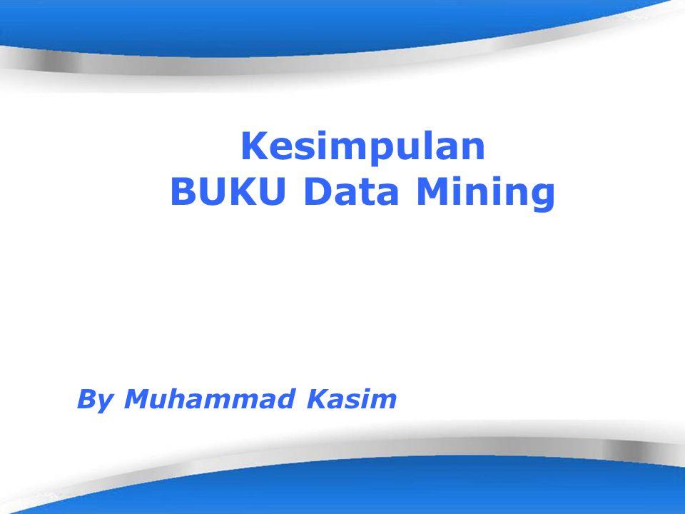 Page 1 Kesimpulan BUKU Data Mining By Muhammad Kasim