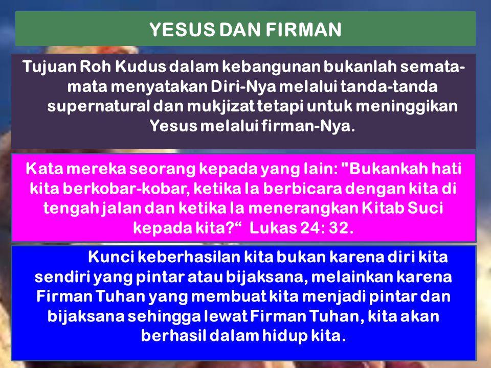 Tujuan Roh Kudus dalam kebangunan bukanlah semata- mata menyatakan Diri-Nya melalui tanda-tanda supernatural dan mukjizat tetapi untuk meninggikan Yes