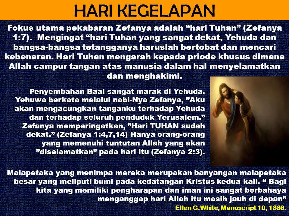 HARI KEGELAPAN Penyembahan Baal sangat marak di Yehuda.