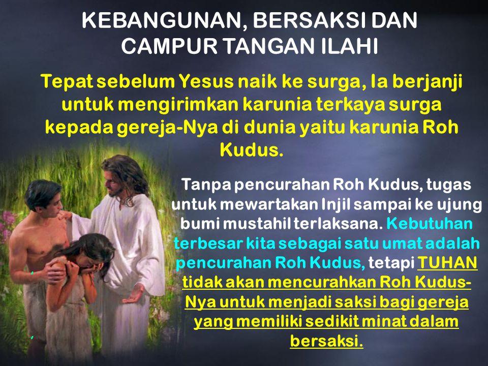 KEBANGUNAN, BERSAKSI DAN CAMPUR TANGAN ILAHI, Tepat sebelum Yesus naik ke surga, Ia berjanji untuk mengirimkan karunia terkaya surga kepada gereja-Nya