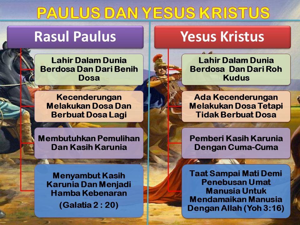 Rasul Paulus Lahir Dalam Dunia Berdosa Dan Dari Benih Dosa Kecenderungan Melakukan Dosa Dan Berbuat Dosa Lagi Membutuhkan Pemulihan Dan Kasih Karunia