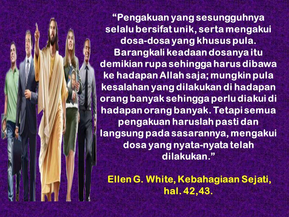 """""""Pengakuan yang sesungguhnya selalu bersifat unik, serta mengakui dosa-dosa yang khusus pula. Barangkali keadaan dosanya itu demikian rupa sehingga ha"""
