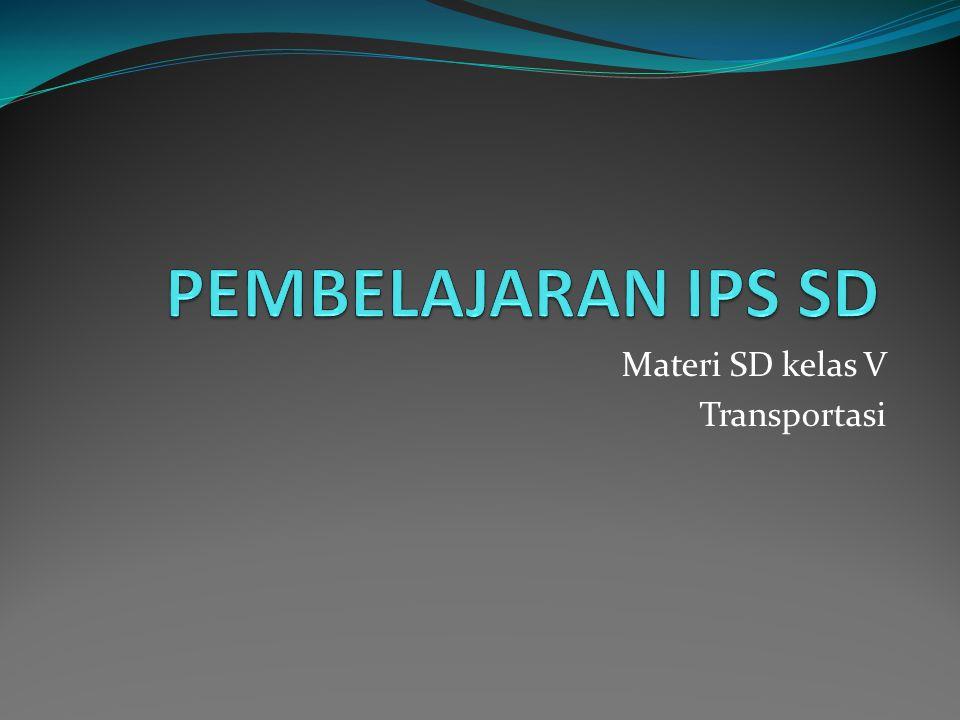 Materi SD kelas V Transportasi