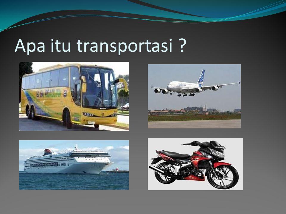 Apa itu transportasi ?