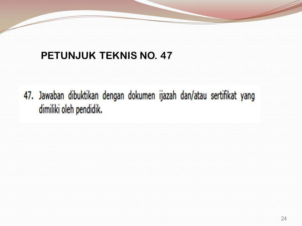 PETUNJUK TEKNIS NO. 47 24