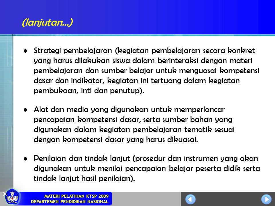 MATERI PELATIHAN KTSP 2009 DEPARTEMEN PENDIDIKAN NASIONAL Strategi pembelajaran (kegiatan pembelajaran secara konkret yang harus dilakukan siswa dalam