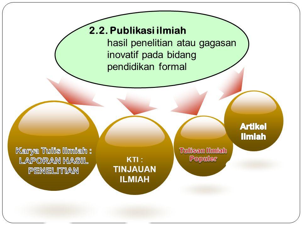 18 2.2. Publikasi ilmiah hasil penelitian atau gagasan inovatif pada bidang pendidikan formal