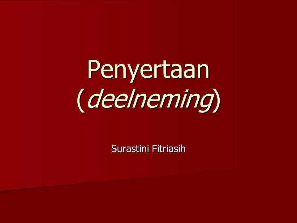 Penyertaan (deelneming) Surastini Fitriasih