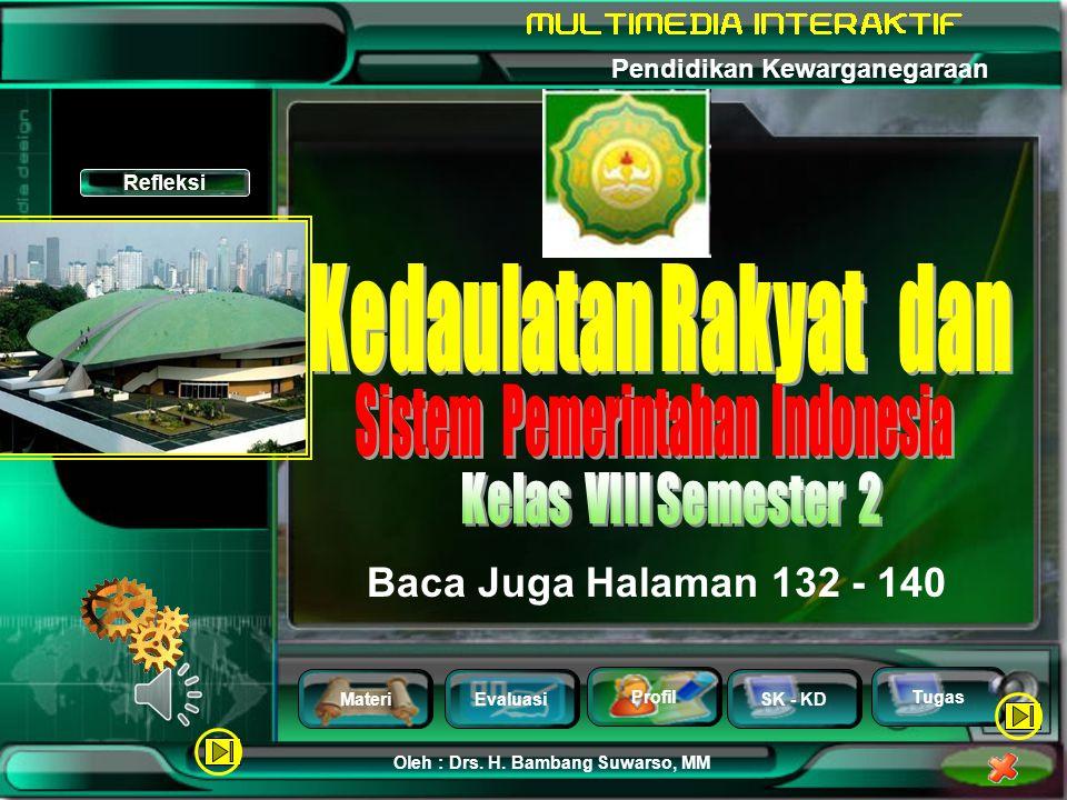 MateriEvaluasi Profil SK - KD Oleh : Drs. H. Bambang Suwarso, MM Pendidikan Kewarganegaraan Tugas