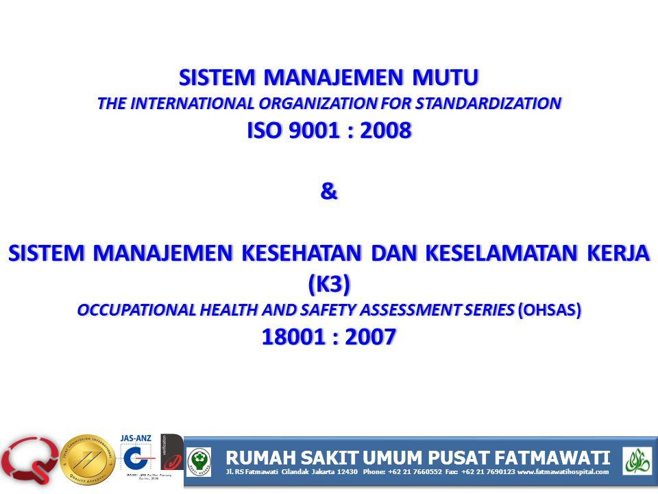 ISO 9001 : 2008 Certified Company Cert No : 30108 RUMAH SAKIT UMUM PUSAT FATMAWATI Jl.