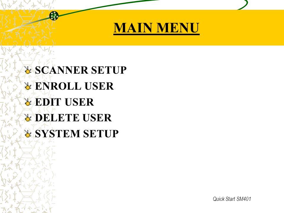 Quick Start SM401 SCANNER SETUP Fungsi menu ini adalah : Menurunkan / menaikkan level kesensitifan sensor/optical unit Untuk registrasi awal atau ada karyawan baru : Set menjadi 7 Untuk absensi harian : Set menjadi 5 (default ) Saat registrasi level (7) diperlukan untuk memberikan tingkat pembacaan yang terbaik dari sensor scanner.